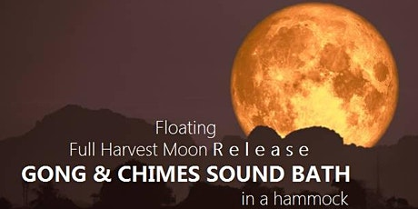 Floating Full Harvest Moon Release GONG & CHIMES SOUND BATH in a hammock tickets