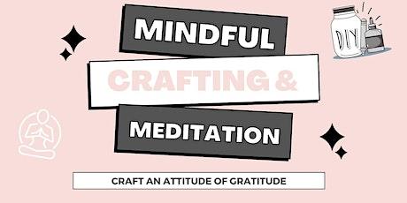 Mindful Crafting  & Meditation Workshop (Craft an Attitude of Gratitude!) tickets