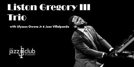 Liston Gregory III Trio - Monday Night Jazz Cabaret tickets