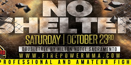 """""""NO SHELTER""""  Live Pro/Am MMA Event tickets"""