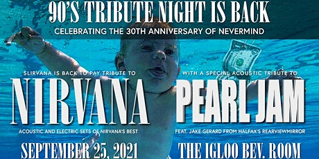 90's Tribute Night with Slirvana & special guest Pearl Jam Tribute! tickets