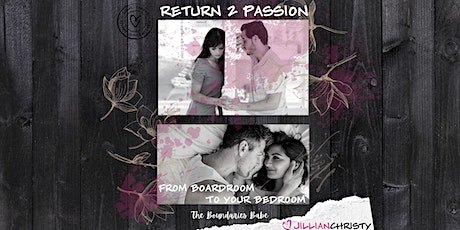Return 2 Passion; From Boardroom To Your Bedroom - Toronto tickets
