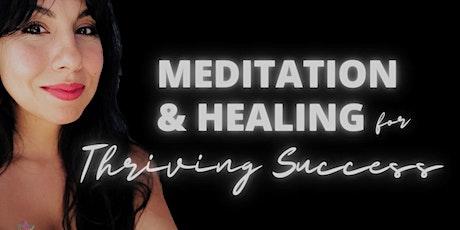LIVESTREAM | Meditation & Healing for Thriving Success tickets