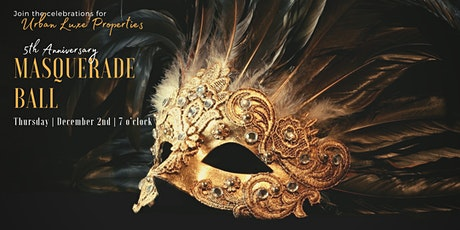 Urban Luxe Properties 5th Anniversary Masquerade Ball tickets