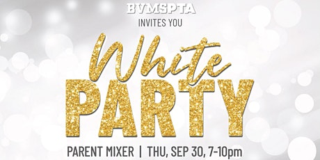 BVMS White Party - Parent Mixer tickets