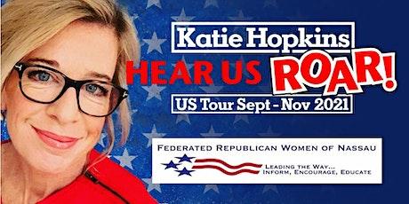 Katie Hopkins: Hear Us ROAR!  - Fernandina Beach, FL tickets