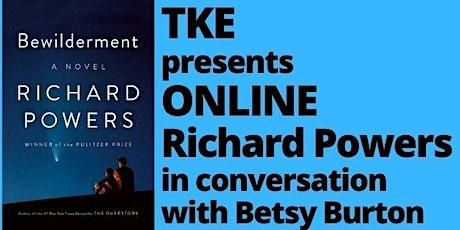 TKE presents ONLINE | Richard Powers | Bewilderment tickets