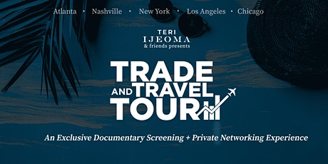 Trade & Travel Private Documentary Screening + Networking [LOS ANGELES] tickets