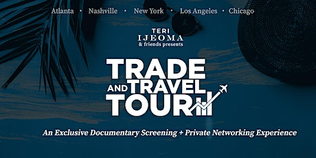 Trade & Travel Private Documentary Screening + Networking [CHICAGO] tickets