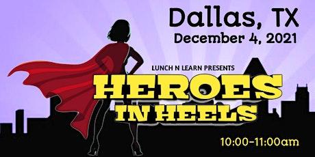 Heroes In Heels: Women's Conference - Dallas, TX tickets