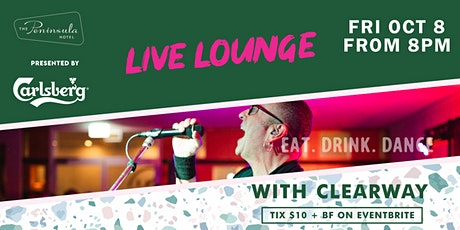 Peninsula Live Lounge presents Clearway Friday October 8 tickets