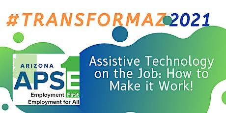 Assistive Technology on the Job: How to Make it Work! biglietti