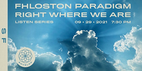 Fhloston Paradigm - Right Where We Are : LISTEN   Envelop SF (7:30pm) tickets