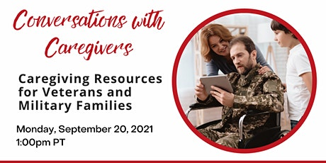 Conversations with Caregivers: Resources for Veterans and Military Families tickets