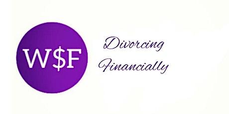 Virtual Wise Finances Workshop - Divorcing Financially tickets