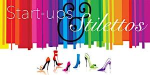 Start-ups & Stilettos