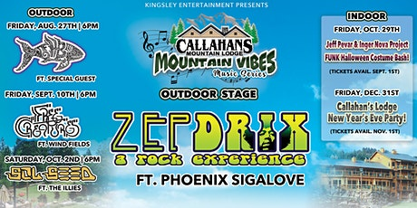 Callahan's Mountain Vibes: ZEPDRIX ft. Phoenix Sigalove tickets