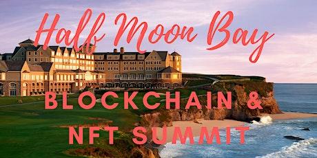 Half Moon Bay  Blockchain & NFT Summit tickets