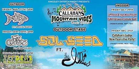 Callahan's Mountain Vibes: Sol Seed ft. The Illies tickets