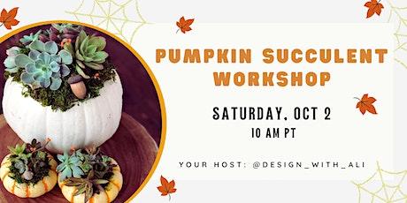 Pumpkin Succulent Centerpiece Workshop tickets