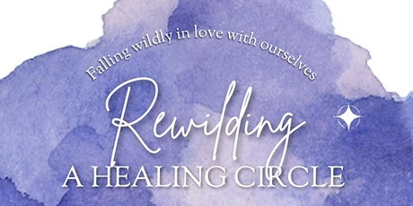Rewilding: A Healing Circle - Reiki & Theta | Falling in Love with Yourself tickets