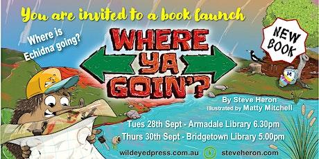 Where Ya Goin'? Book Launch tickets