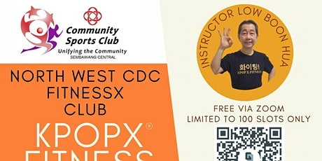 FREE via Zoom KPOPX FITNESS FAMILY Bonding with Low Boon Hua tickets
