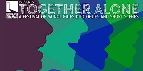 Together Alone - Short pieces by Huntingdon Drama Club tickets