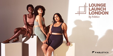 LOUNGE LAUNCH BY FABLETICS - LONDON 2 tickets