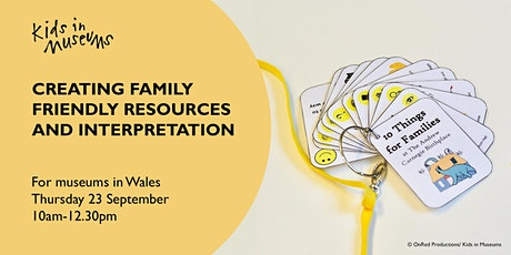 Creating family friendly resources and interpretation (Wales) tickets