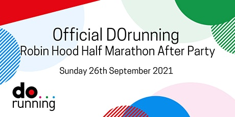 Official DOrunning post Robin Hood Half Marathon Party tickets