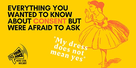Everything you wanted to know about consent but were afraid to ask. tickets