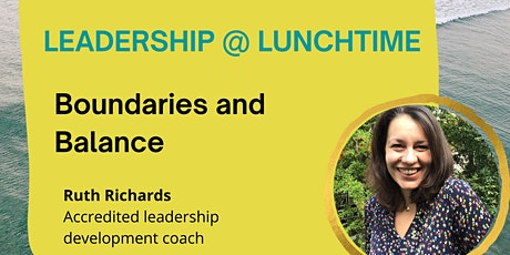Leadership @ Lunchtime: Boundaries and Balance tickets
