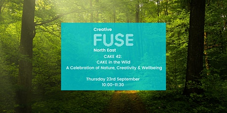 CAKE 42: CAKE in the Wild- a celebration of nature, creativity & wellbeing tickets