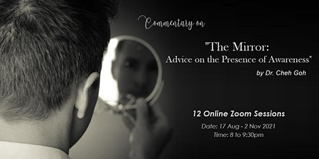 """ONLINE - Commentary on: """"The Mirror:  Advice on the Presence of Awareness tickets"""