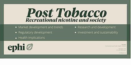 Recreational Nicotine - Post Tobacco tickets