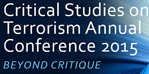 Critical Studies on Terrorism Annual Conference 2015:...