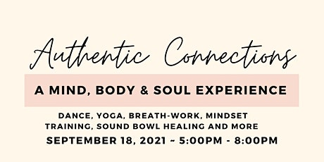 Authentic Connections - A Mind, Body & Soul Experience tickets