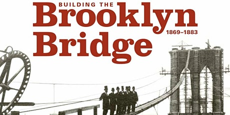 Building the Brooklyn Bridge, 1869-1883: A Book Talk and 3D Experience tickets