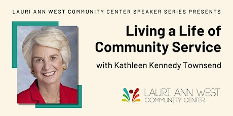 Living a Life of Community Service with Kathleen Kennedy Townsend tickets