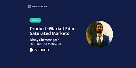 Webinar: Product-Market Fit in Saturated Markets by fmr Zalando PM tickets