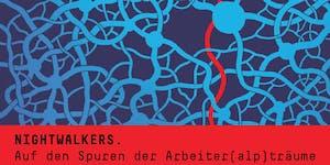 Nightwalkers. Auf den Spuren der Arbeiter(alp)träume