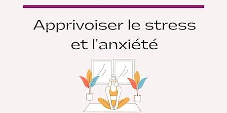 Conférence populaire Zoom: Apprivoiser le stress et l'anxiété billets