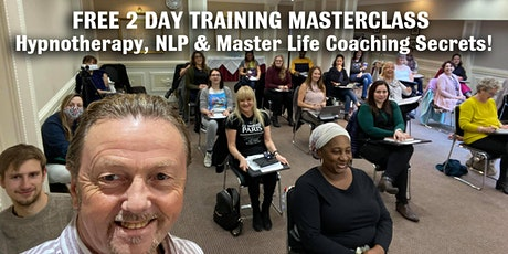 FREE 2 Day MasterClass - Hypnotherapy, NLP &  Master Life Coaching Secrets! tickets