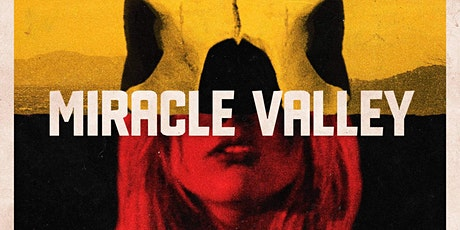 Special Sneak Preview: MIRACLE VALLEY with Greg Sestero in person! tickets