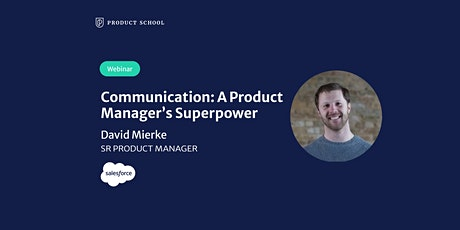 Webinar: Communication: A Product Manager's Superpower by Salesforce Sr PM tickets