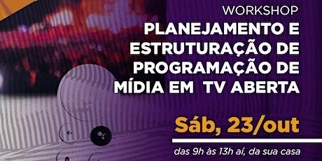 Workshop | Planejamento e estruturação de programação de mídia em TV aberta ingressos