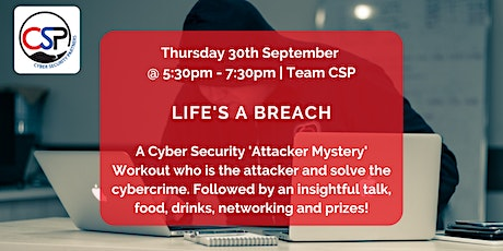 'Life's a Breach' Cyber Security Murder Mystery With a Twist tickets