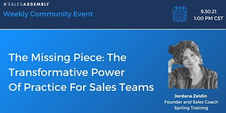 The Missing Piece: The Transformative Power Of Practice For Sales Teams tickets