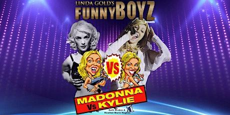 FunnyBoyz presents KYLIE VS MADONNA tickets